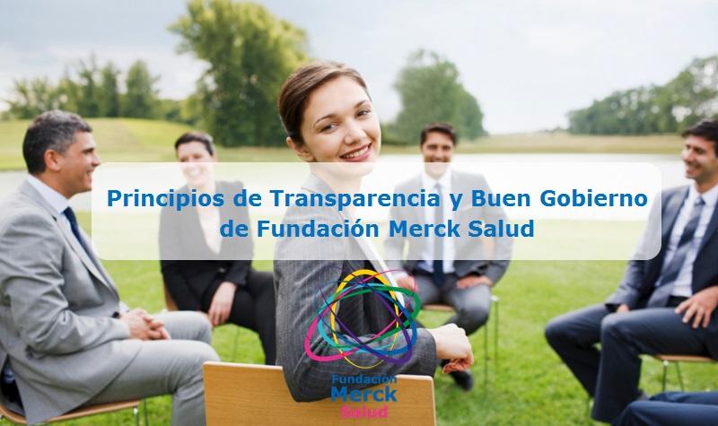 Principios de transparencia y buen gobierco de fundación Merck Salud