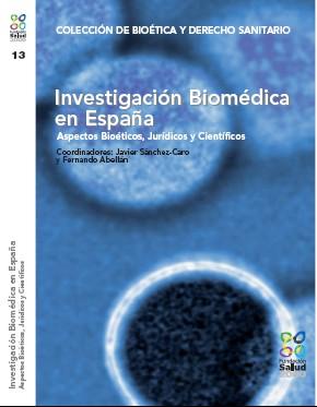 Investigación Biomédica en España. Aspectos bioéticos, jurídicos y científicos