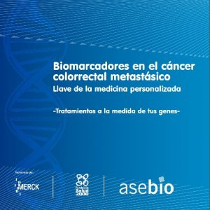 Biomarcadores en el cáncer colorrectal metastásico
