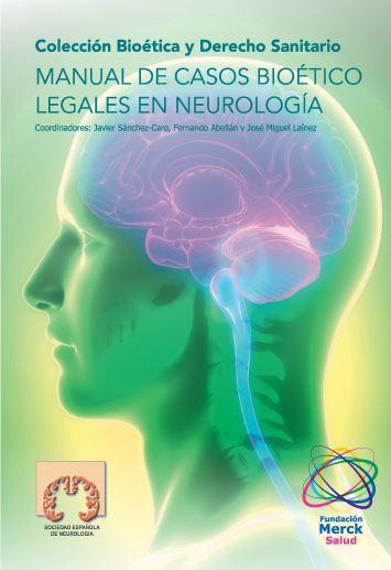 Manual de Casos Bioético Legales en Neurología