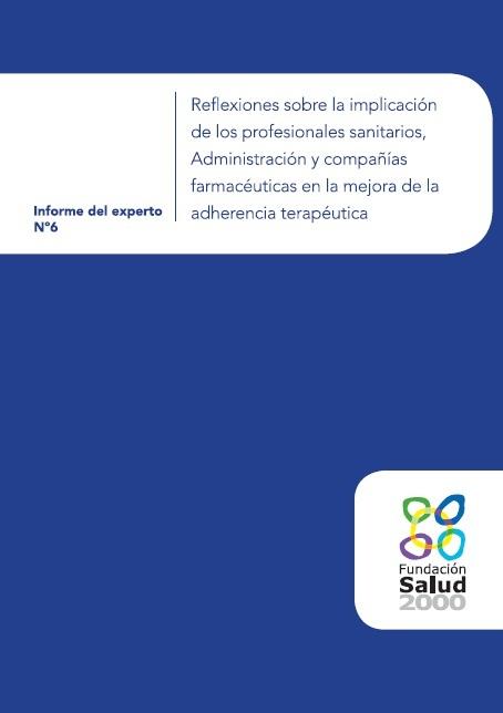 Reflexiones sobre la implicación de los profesionales sanitarios, Administración y compañías farmacéuticas en la mejora de la adherencia terapéutica